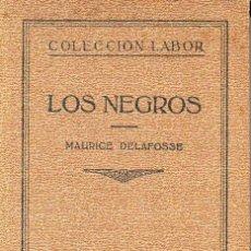 Libros antiguos: DELAFOSSE : LOS NEGROS (LABOR, 1931). Lote 130835580