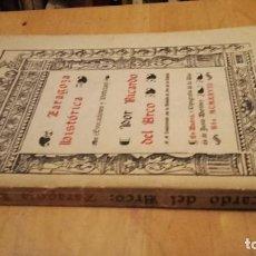 Libros antiguos: DEL ARCO: ZARAGOZA HISTORICA. EVOCACIONES Y NOTICIAS, (MADRID, 1928).. Lote 131297419