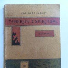 Libros antiguos: TENERIFE ESPIRITUAL. CUSCOY. VILLA DE OROTAVA AÑO 1928. DEDICADO POR EL AUTOR. Lote 139028428