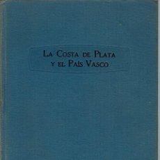 Libros antiguos: LA COSTA DE PLATA Y EL PAÍS VASCO. EL BEARNE, POR ARMAND PRAVIEL. AÑO 1926. (10.6). Lote 131558614