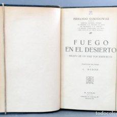 Libros antiguos: FUEGO EN EL DESIERTO RELATO VIAJE MARRUECOS OSSENDOWSKI AGUILAR EX LIBRIS FAMILIA WEYLER LÓPEZ PUGA. Lote 131702674