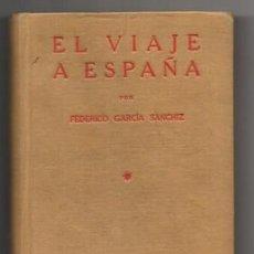 Libri antichi: EL VIAJE A ESPAÑA. ANDALUCIA Y EXTREMADURA. - GARCIA SANCHEZ, FEDERICO - A-VIA-646. Lote 131853390