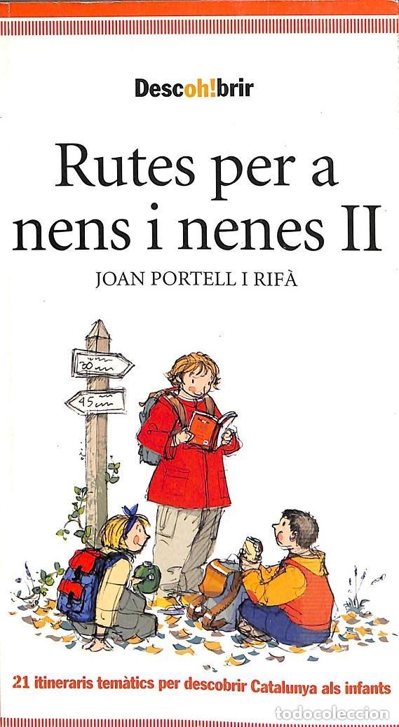 RUTES PER A NENS Y NENES II -- JOAN PORTELL I RIFA -----REF-5ELLCAR (Libros Antiguos, Raros y Curiosos - Geografía y Viajes)
