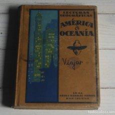 Libros antiguos: AMERICA Y OCEANIA - LECTURAS GEOGRAFICAS - SEIX & BARRAL HERMS - BARCELONA - 1925. Lote 132014886