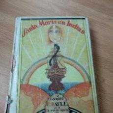 Libros antiguos: ANTIGUO LIBRO ILUSTRADO - SANTA MARÍA EN INDIAS. P. CONSTANTINO BAYLE - MADRID, 1928. Lote 132241814