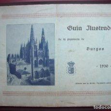 Libros antiguos: GUÍA ILUSTRADA DE LA PROVINCIA DE BURGOS 1930.. Lote 132247326