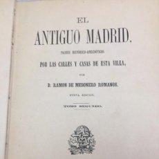 Libros antiguos: EL ANTIGUO MADRID PASEO HISTÓRICO ANECDÓTICO CALLES Y CASAS DE LA VILLA MESONERO ROMANOS 1881 TOMO 2. Lote 132358810