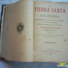 Libros antiguos: ANTONIO LLOR, PBRO. LA TIERRA SANTA O PALESTINA. 1896. CROMOLITOGRAFÍAS DE A. SERIÑA.. Lote 132393718