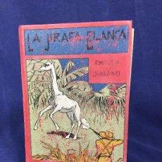 Libros antiguos: LA JIRAFA BLANCA EMILIO SALGARI VIAJES Y AVENTURAS EDITORIAL MAUCCI PRIMERA EDICIÓN 1907. Lote 133068482