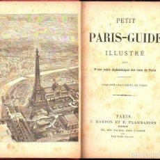 Libros antiguos: PETIT PARIS GUIDE ILLUSTRÉ EXPOSITION 1889. Lote 133269014