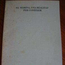 Libros antiguos: SA MARINA. UNA REALITAT PER CONÈIXER. LLUCMAJOR. MALLORCA, 1988.. Lote 133367330