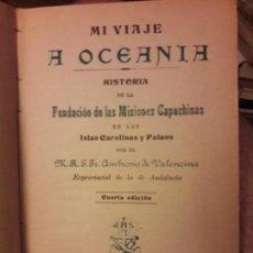 Libros antiguos: MI VIAJE A OCEANIA, AMBROSIO DE VALENCINA, IMP. DIVINA PASTORA. 1902. RARO. Lote 133426654