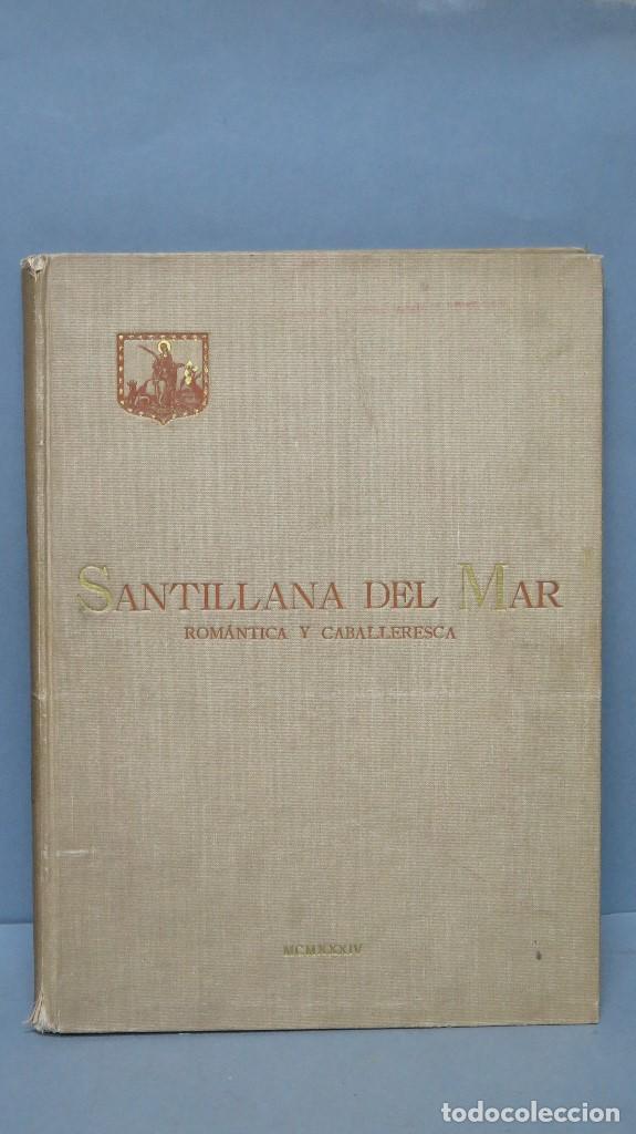 1934.- SANTILLANA DEL MAR. ROMÁNTICA Y CABALLERESCA. TAPA DURA (Libros Antiguos, Raros y Curiosos - Geografía y Viajes)