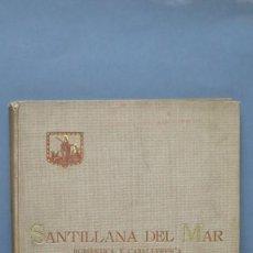 Libros antiguos: 1934.- SANTILLANA DEL MAR. ROMÁNTICA Y CABALLERESCA. TAPA DURA. Lote 261124810