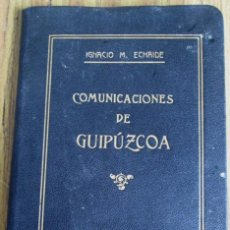 Libros antiguos: COMUNICACIONES DE GIPUZCOA - POR IGNACIO M. ECHAIDE - RED TELEFÓNICA DE GUIPÚZCOA 1924 . Lote 133664706