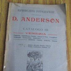 Libros antiguos: RIPRODUZIONI FOTOGRAFICHE PUBLICATE DA D: ANDERSON - CATALOGO III - VENEZIA - ROMA 1915. Lote 205580736