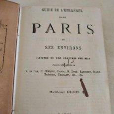 Libros antiguos: ESPECTACULAR GUÍA DE PARÍS HOTELES Y ALREDEDORES DE 1876 VER FOTOS. Lote 133707126