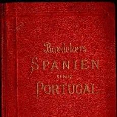 Libros antiguos: GUIA BAEDEKER SPANIEN UND PORTUGAL 1912. Lote 133999043
