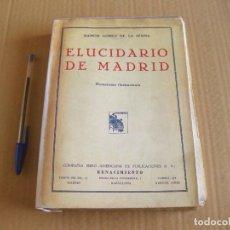 Libros antiguos: ELUCIDARIO DE MADRID. RAMÓN GÓMEZ DE LA SERNA. RENACIMIENTO 1931. PRIMERA EDICIÓN. INCOMPLETO.. Lote 134033410