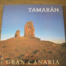 Libros antiguos: ANGEL LUIS ALDAI - EL TAMARÁN. GRAN CANARIA CONTINENTE EN MINIATURA. Lote 134147326