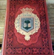 Libros antiguos: RODRIGO AMADOR DE LOS RÍOS. HUELVA. (ESPAÑA. SUS MONUMENTOS Y ARTES. SU NATURALEZA E HISTORIA. 1891. Lote 134153614