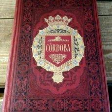 Libros antiguos: ESPAÑA SUS MONUMENTOS Y ARTES, SU NATURALEZA E HISTORIA - CORDOBA - PEDRO DE MADRAZO - 1886 - 1ª ED.. Lote 134158726