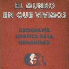 Libros antiguos: EL MUNDO EN QUE VIVIMOS. HENDRIK WILLEM VAN LOON.. Lote 134188510