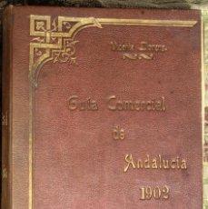 Libros antiguos: GUÍA COMERCIAL DE ANDALUCÍA · 1902 HISTÓRICA, ARTÍSTICA, GEOGRÁFICA Y ESTADÍSTICA · VICENTE LLORENS. Lote 134215842