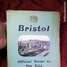 Libros antiguos: BRISTOL. OFFICIAL GUIDE TO THE CITY, 1928. GEOGRAFÍA, HISTORIA, TRANSPORTES, CURIOSIDADES, ETC. . Lote 134927682