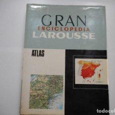 Libros antiguos: ATLAS. GRAN ENCICLOPEDIA LAROUSSE Y90405. Lote 135206854