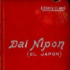 Libros antiguos: GARCÍA LLANSÓ : DAI NIPON - EL JAPÓN (MANUALES SOLER, C. 1920). Lote 135290642