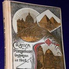 Libros antiguos: CRÓNICA DE LA PEREGRINACIÓN VASCONGADA A TIERRA SANTA, EGIPTO Y ROMA EN 1902 POR DOS PEREGRINOS. Lote 136234858