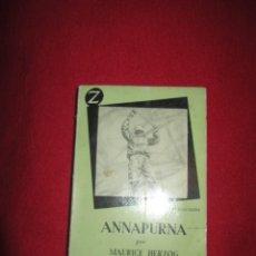 Libros antiguos: ANNAPURNA MAURICE HERZOG EDITORIAL JUVENTUD 1 EDICION MARZO 1961. Lote 136310658