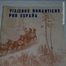 Libros antiguos: VIAJEROS ROMANTICOS POR ESPAÑA. ALFONSO DE FIGUEROA Y MELGAR.. Lote 137380066