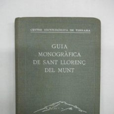 Libros antiguos: GUIA MONOGRÀFICA DE SANT LLORENÇ DEL MUNT. 1935.. Lote 123144899