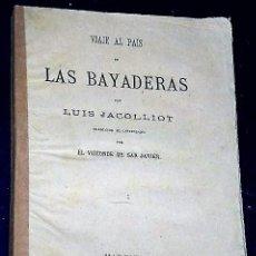 Libros antiguos: VIAJE AL PAÍS DE LAS BAYADERAS. (1877). Lote 137786902
