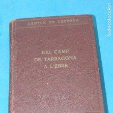 Libri antichi: DEL CAMP DE TARRAGONA A L'EBRE. GUIA ITINERÀRIA PRECEDIDA D UN ESBÓS MONOGRÀFIC IGLESIES/SANTASUSAGN. Lote 137805242