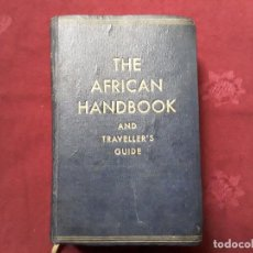 Libros antiguos: THE AFRICAN HANDBOOK AND TRAVELLER S GUIDE,MANUAL AFRICANO Y GUÍA PARA VIAJEROS. Lote 139296962