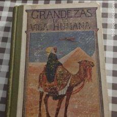 Libros antiguos: GRANDEZAS DE LA VIDA HUMANA, JOSE OSES LARUMBE, ILUSTRACIONES DE MENA. Lote 140336574