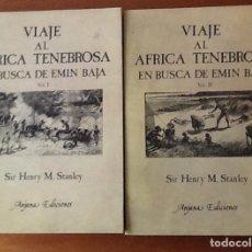 Libros antiguos: VIAJE AL ÁFRICA TENEBROSA EN BUSCA DE EMIN BAJA. SIR HENRY M. STANLEY. DOS VOLÚMENES. ANJANA. Lote 140453730