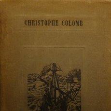 Libros antiguos: CHRISTOPHE COLOMB ET LA DÉCOUVERTE DU NOUVEAU MONDE - PAUL DE JORIAUD. Lote 140724534