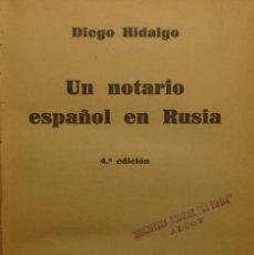Libros antiguos: UN NOTARIO ESPAÑOL EN RUSIA - DIEGO HIDALGO. Lote 140725902