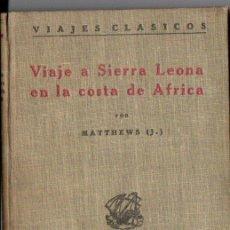 Libros antiguos: MATTHEWS : VIAJE A SIERRA LEONA EN LA COSTA DE ÁFRICA (CALPE 1921). Lote 140760362