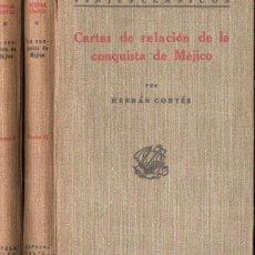 Libros antiguos: HERNÁN CORTÉS : CARTAS DE RELACIÓN DE LA CONQUISTA DE MÉJICO - DOS TOMOS (ESPASA CALPE 1932) . Lote 140762474