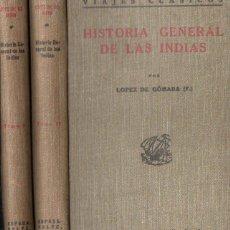 Libros antiguos: LÓPEZ DE GÓMARA : HISTORIA GENERAL DE LAS INDIAS - DOS TOMOS (ESPASA CALPE 1932) . Lote 140762994