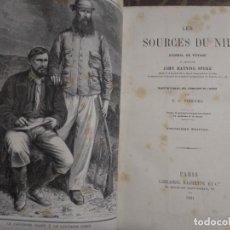 Libros antiguos: JOHN H. SPEKE. 1881. LES SOURCES DU NIL. DESCUBRIMIENTO DE LAS FUENTES DEL NILO. EN FRANCÉS AFRICA. Lote 140946802