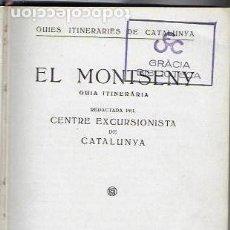 Libros antiguos: EL MONTSENY. GUIA ITINERÀRIA / CEC. BCN : L' AVENÇ, 1920. 14X11 CM. 108 P.+1 MAPA PLEG.. Lote 142061746