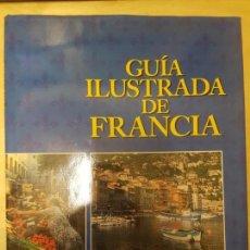 Libros antiguos: GUIA ILUSTRADA DE FRANCIA. ED DEBATE. TAPA DURA. . Lote 142670038