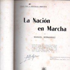 Libros antiguos: M. BERNÁRDEZ : LA NACIÓN ARGENTINA EN MARCHA (1904) ABUNDANTES FOTOGRAFÍAS Y MAPAS. Lote 142805342