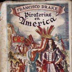 Libros antiguos: FRANCIS DRAKE : PIRATERÍAS EN AMÉRICA (DEL AMO, 1929) . Lote 143414278